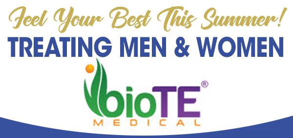Feel Your Best This Summer! Treating Men & Women - BioTE Medical