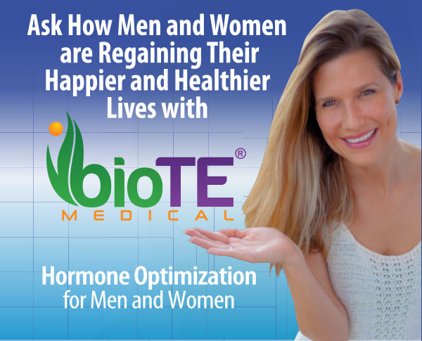 Ask how men and women are regaining their happier and healthier lives with bioTE Medical