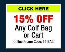 15% Off Any Golf Bag or Cart (click) here for Your Coupon
